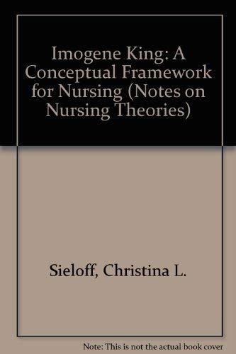 9780803945791: Imogene King: A Conceptual Framework for Nursing (Notes on Nursing Theories)