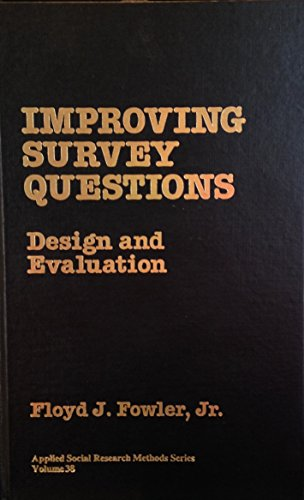 9780803945821: Improving Survey Questions: Design and Evaluation: 038 (Applied Social Research Methods)