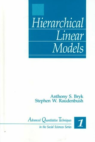 9780803946279: Hierarchical Linear Models: Applications and Data Analysis Methods (Advanced Quantitative Techniques in the Social Sciences)