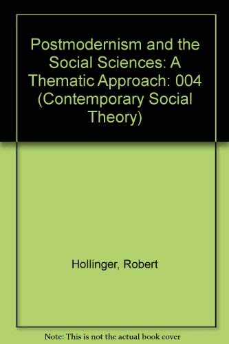 9780803946378: 004: Postmodernism and the Social Sciences: A Thematic Approach (Contemporary Social Theory)