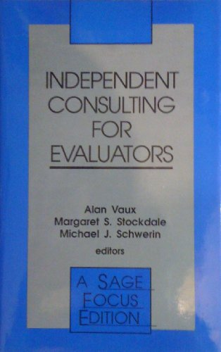 9780803946675: Independent Consulting for Evaluators (SAGE Focus Editions)