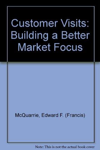 9780803946699: Customer Visits: Building a Better Market Focus
