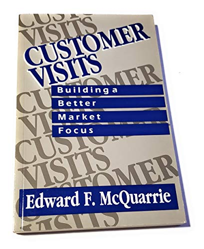 9780803946705: Customer Visits: Building a Better Market Focus