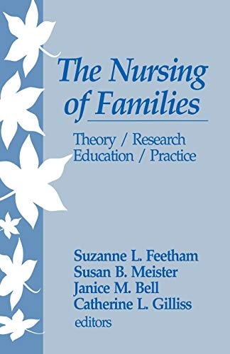 9780803947160: The Nursing of Families: Theory/Research/Education/Practice