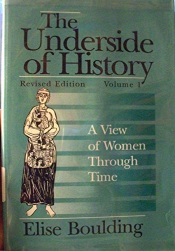 9780803947689: The Underside of History: A View of Women Through Time, Vol. 1