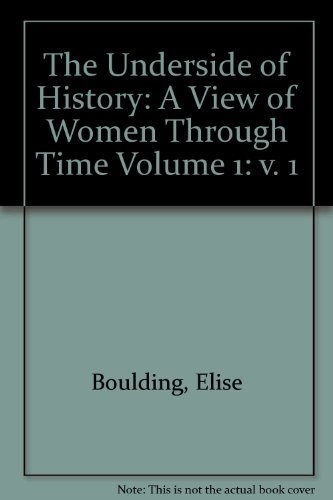 9780803947696: The Underside of History: A View of Women Through Time Volume 1