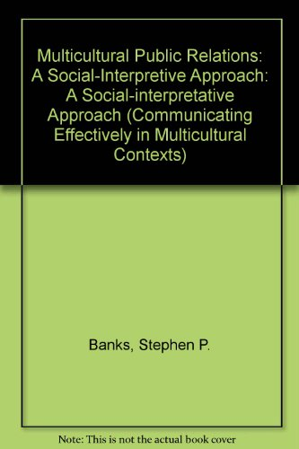 9780803948402: Multicultural Public Relations: A Social-Interpretive Approach (Communicating Effectively in Multicultural Contexts)