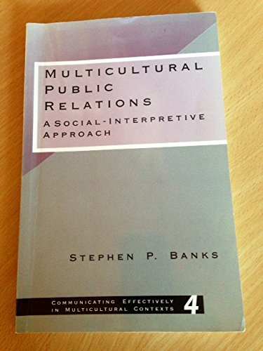 9780803948419: Multicultural Public Relations: A Social-Interpretive Approach (Communicating Effectively in Multicultural Contexts)