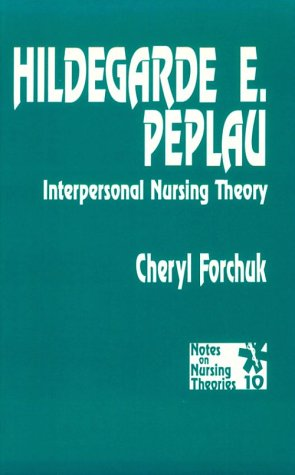 9780803948587: Hildegarde E Peplau: Interpersonal Nursing Theory (Notes on Nursing Theories)