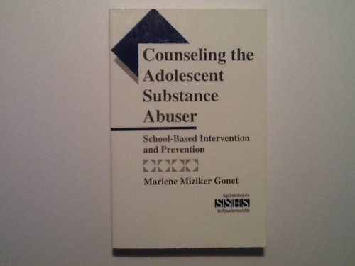9780803948655: Counseling the Adolescent Substance Abuser: School-Based Intervention and Prevention (SAGE Sourcebooks for the Human Services)