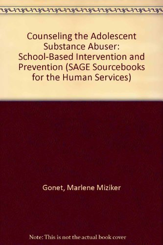 9780803948662: Counseling the Adolescent Substance Abuser: School-Based Intervention and Prevention (SAGE Sourcebooks for the Human Services)