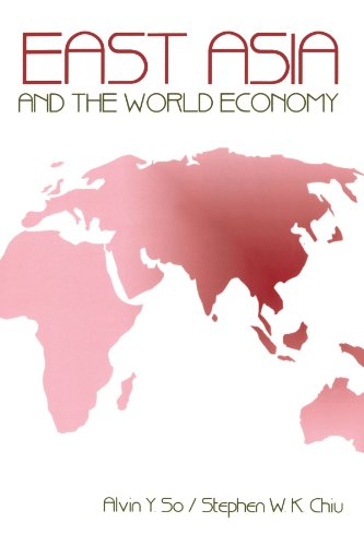 East Asia and the World Economy (Paperback): Alvin Y. So, Stephen Chiu