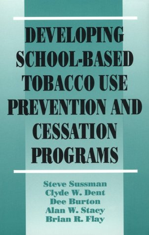 Developing School-Based Tobacco Use Prevention and Cessation: Steven Y. Sussman,