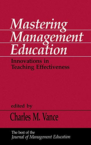 9780803949515: Mastering Management Education: Innovations in Teaching Effectiveness (Journal of Management Education)