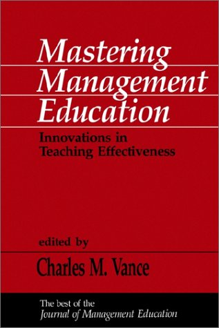 9780803949522: Mastering Management Education: Innovations in Teaching Effectiveness
