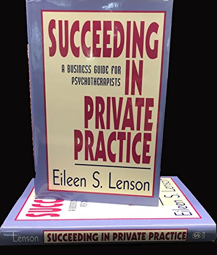 9780803949584: Succeeding in Private Practice: A Business Guide for Psychotherapists