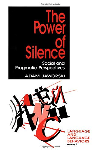 9780803949676: The Power of Silence: Social and Pragmatic Perspectives (Language and Language Behavior)