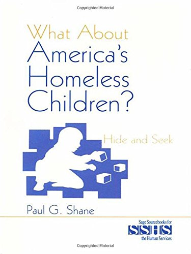 9780803949836: What About America's Homeless Children?: Hide and Seek (SAGE Sourcebooks for the Human Services)