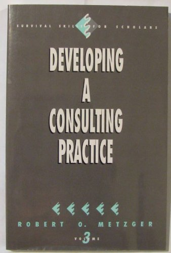9780803950474: Developing a Consulting Practice, Volume 3 (Survival Skills for Scholars)