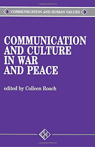 Communication and Culture in War and Peace (Communication and Human Values)