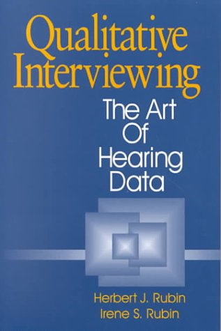 9780803950962: Qualitative Interviewing: The Art of Hearing Data