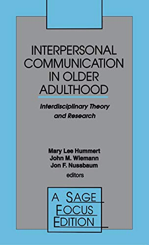 9780803951167: Interpersonal Communication in Older Adulthood: Interdisciplinary Theory and Research (SAGE Focus Editions)