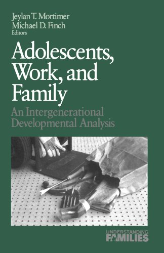 Adolescents, Work, and Family: An Intergenerational Developmental Analysis (Understanding Families ...