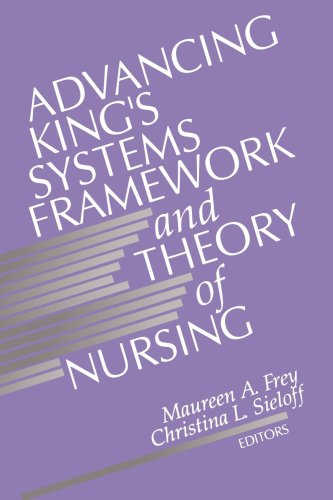 9780803951327: Advancing King's Systems Framework and Theory of Nursing