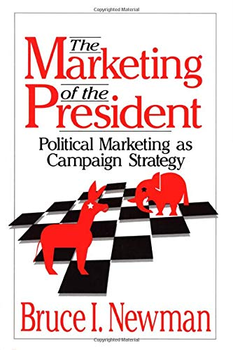 9780803951389: The Marketing of the President: Political Marketing as Campaign Strategy