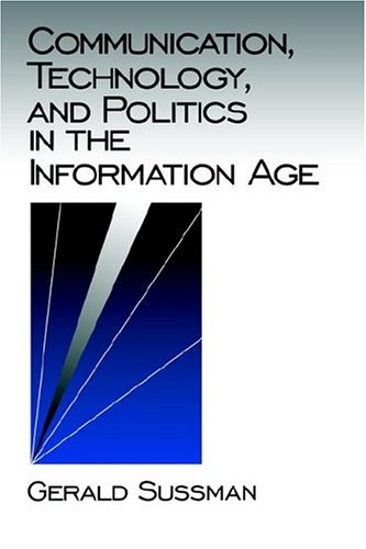 9780803951402: Communication, Technology, and Politics in the Information Age (Communication and Human Values)