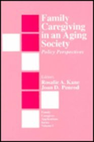 9780803951488: Family Caregiving in an Aging Society: Policy Perspectives (Family Caregiver Applications series)