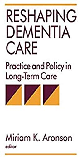 9780803951594: Reshaping Dementia Care: Practice and Policy in Long-Term Care