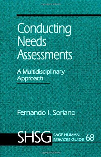 Conducting Needs Assessments: A Multidisciplinary Approach (SAGE: Fernando I. Soriano