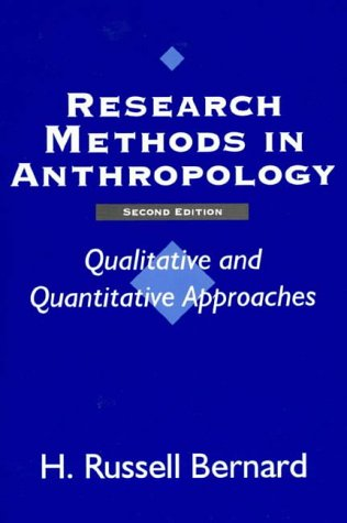 Research Methods in Anthropology: Qualitative and Quantitative: Bernard, H. Russell