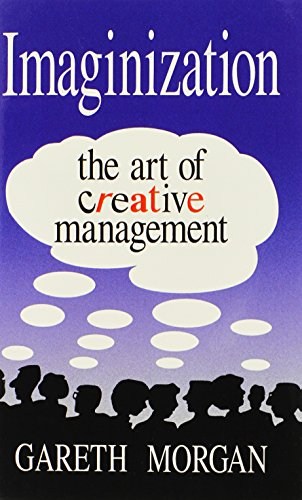 Imaginization:The Art of Creative Management: Gareth Morgan