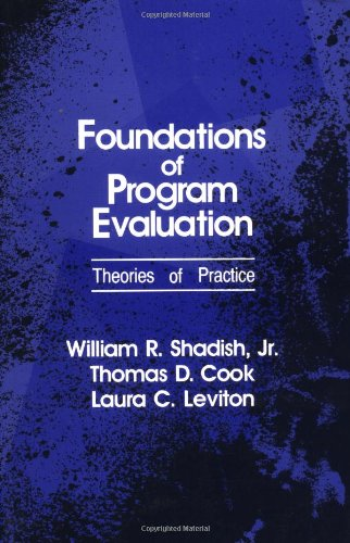 9780803953017: Foundations of Program Evaluation: Theories of Practice
