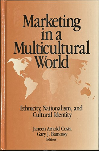 9780803953277: Marketing in a Multicultural World: Ethnicity, Nationalism, and Cultural Identity