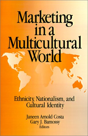 9780803953284: Marketing in a Multicultural World: Ethnicity, Nationalism, and Cultural Identity