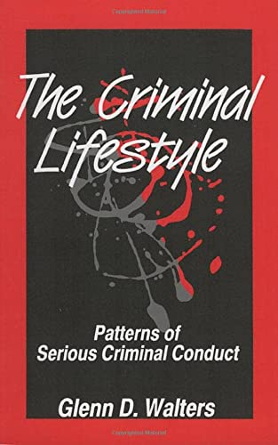 9780803953406: The Criminal Lifestyle: Patterns of Serious Criminal Conduct