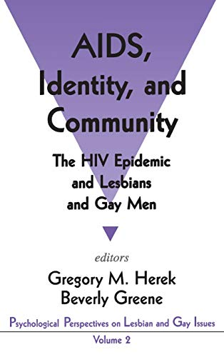 AIDS, Identity, And Community: The HIV Epidemic And Lesbians And Gay Men: Herek, Gregory M. (Editor...
