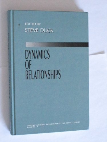 Dynamics of Relationships (Understanding Relationship Processes series): Steve W. Duck