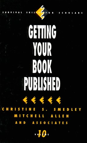 Getting Your Book Published (Survival Skills for: Smedley, Christine S.,