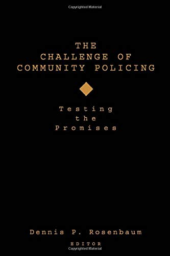9780803954441: The Challenge of Community Policing: Testing the Promises