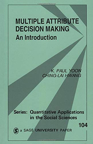9780803954861: Multiple Attribute Decision Making: An Introduction (Quantitative Applications in the Social Sciences)