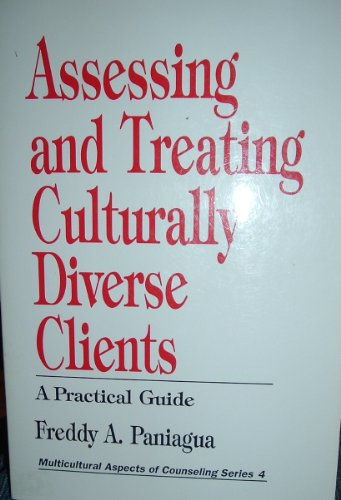 Assessing and Treating Culturally Diverse Clients: A: Paniagua, Freddy A.