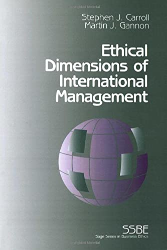Ethical Dimensions of International Management (SAGE Series: Stephen J. Carroll,