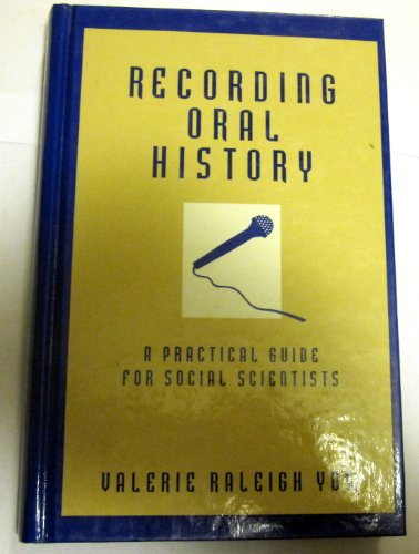 9780803955783: Recording Oral History: A Practical Guide for Social Scientists