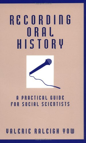 RECORDING ORAL HISTORY. A PRACTICAL GUIDE FOR SOCIAL SCIENTISTS