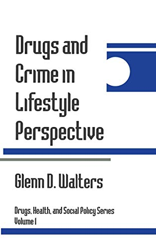9780803956018: Drugs and Crime in Lifestyle Perspective (Drugs, Health, and Social Policy)