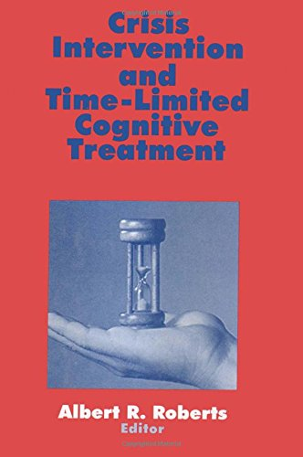 Crisis Intervention and Time-Limited Cognitive Treatment: Albert R. Roberts